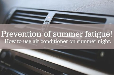 Prevention of summer fatigue