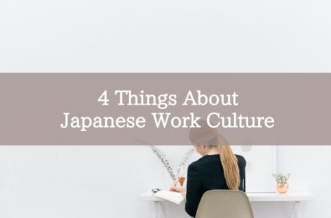 4 Things About Japanese Work Culture