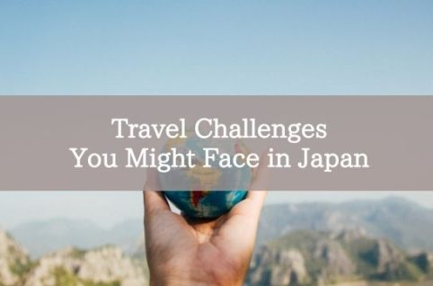 Travel Challenges You Might Face in Japan