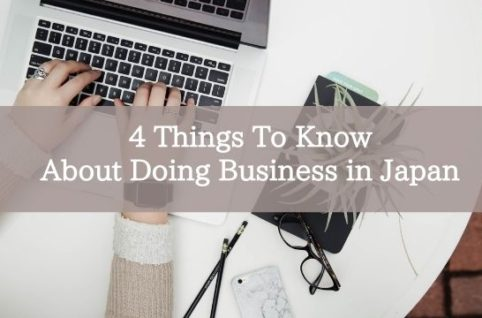 4 Things To Know About Doing Business in Japan