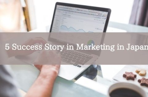 5 Success Story in Marketing in Japan
