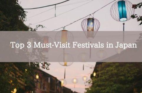 Top 3 Must-Visit Festivals in Japan