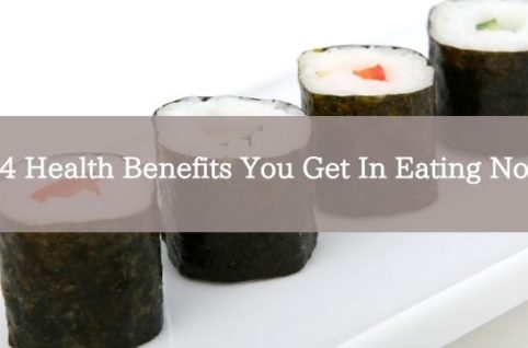 4 Health Benefits You Get In Eating Nori