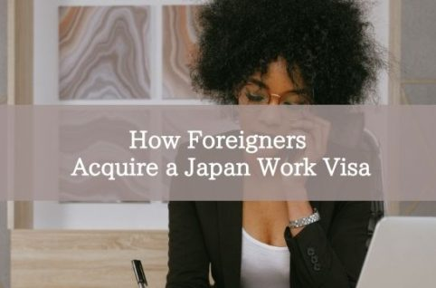 How Foreigners Acquire a Japan Work Visa