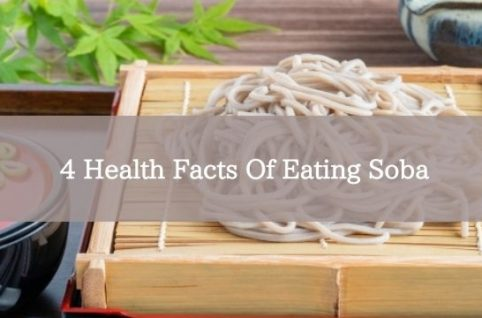 4 Health Facts Of Eating Soba