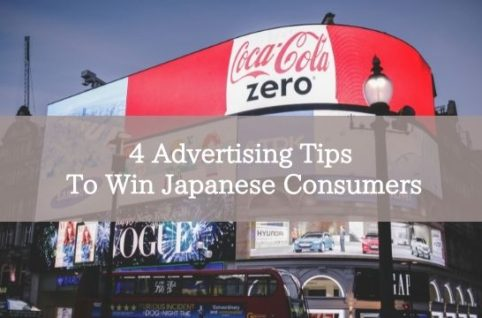 4 Advertising Tips To Win Japanese Consumers