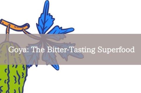 Goya: The Bitter-Tasting Superfood