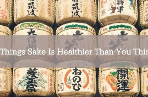4 Things Sake Is Healthier Than You Think