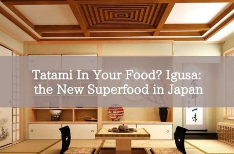 Tatami In Your Food? Igusa: the New Superfood in Japan